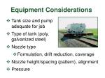 equipment considerations10