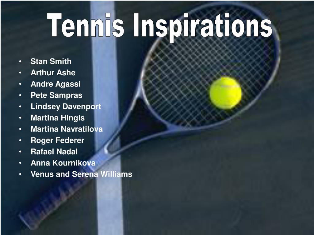 Tennis Inspirations