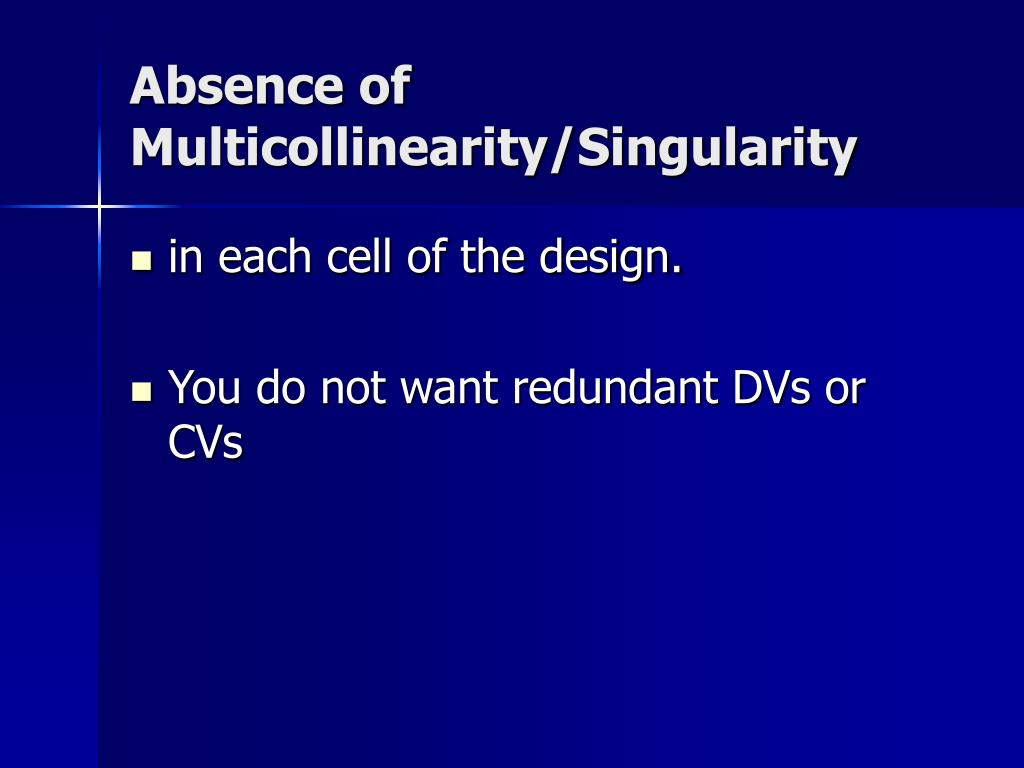 Absence of Multicollinearity/Singularity