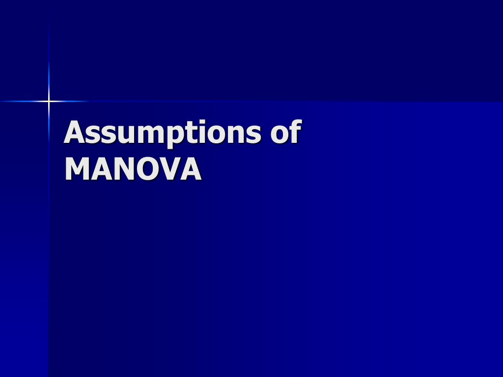 Assumptions of MANOVA