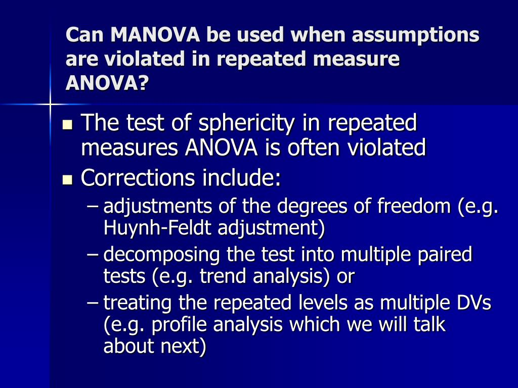 Can MANOVA be used when assumptions are violated in repeated measure ANOVA?