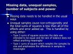 missing data unequal samples number of subjects and power