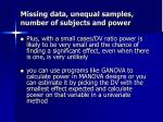 missing data unequal samples number of subjects and power27