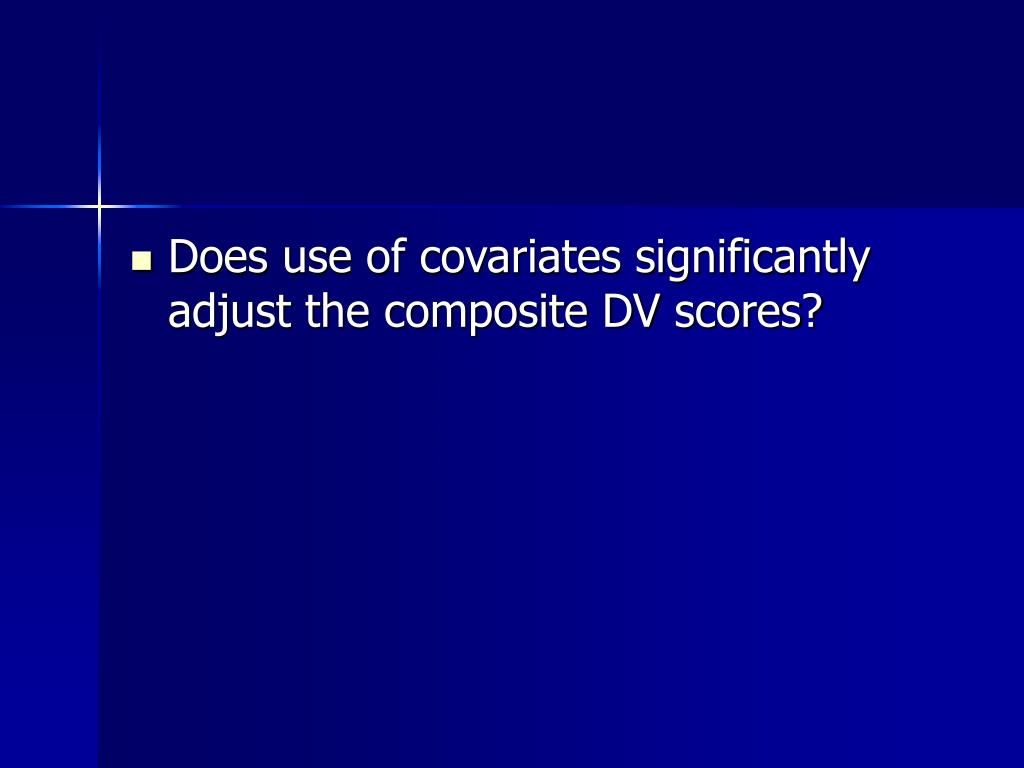 Does use of covariates significantly adjust the composite DV scores?