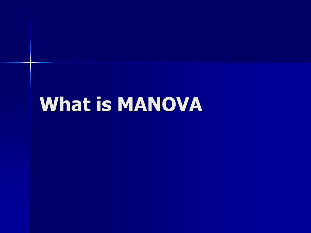 What is MANOVA