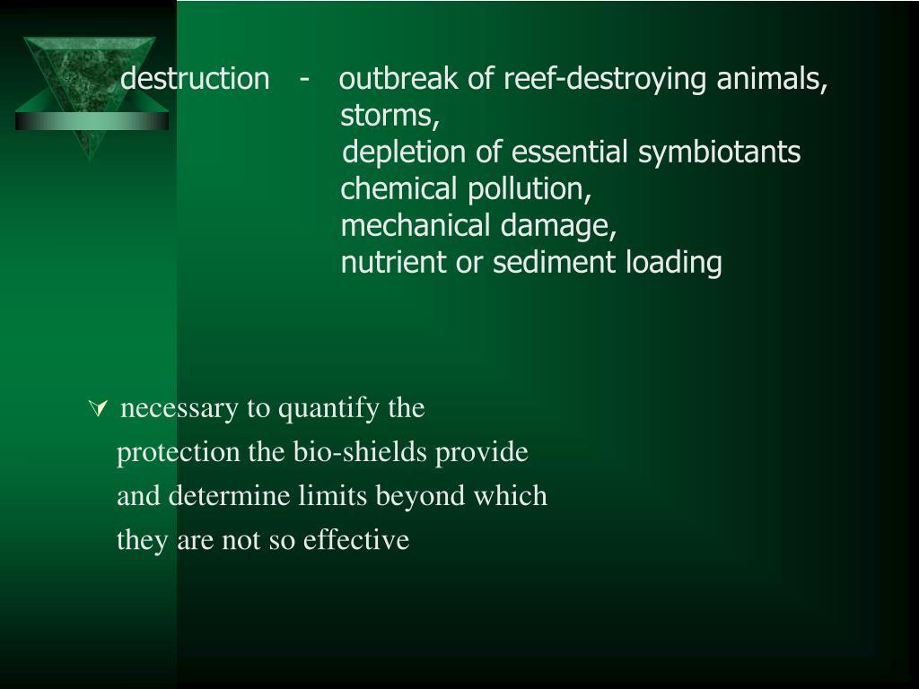 destruction   -   outbreak of reef-destroying animals,