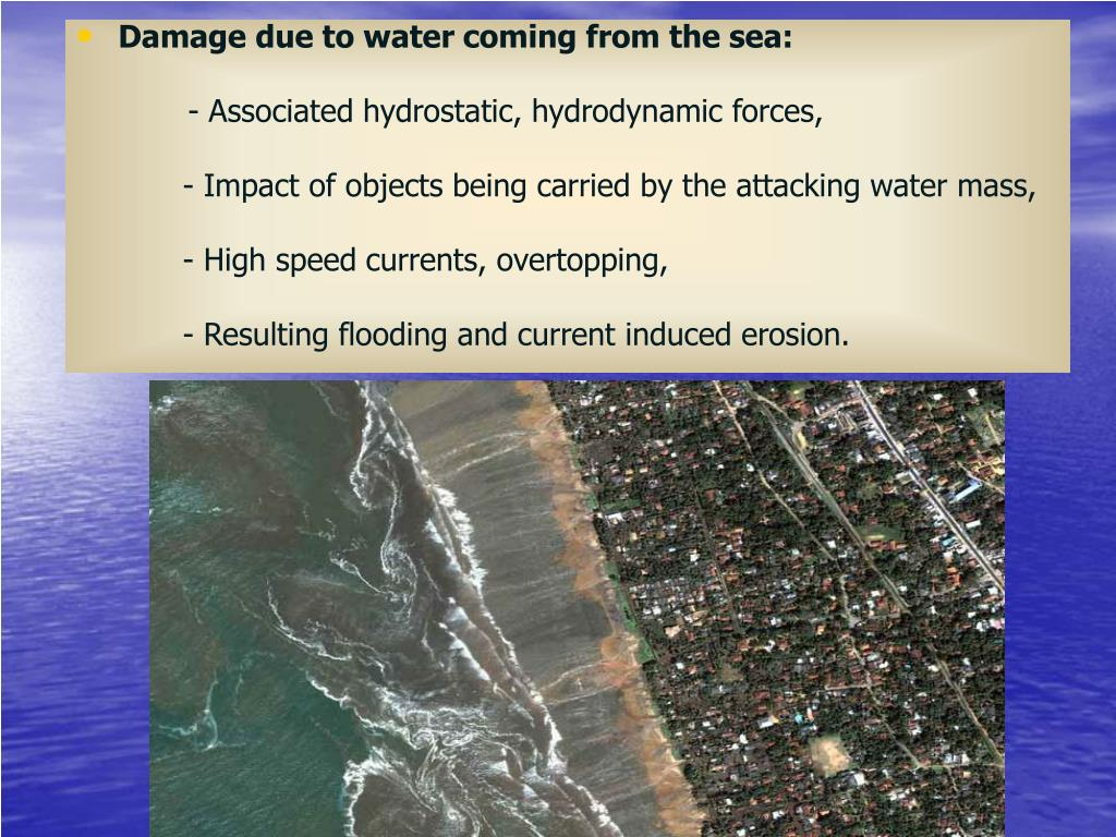 Damage due to water coming from the sea: