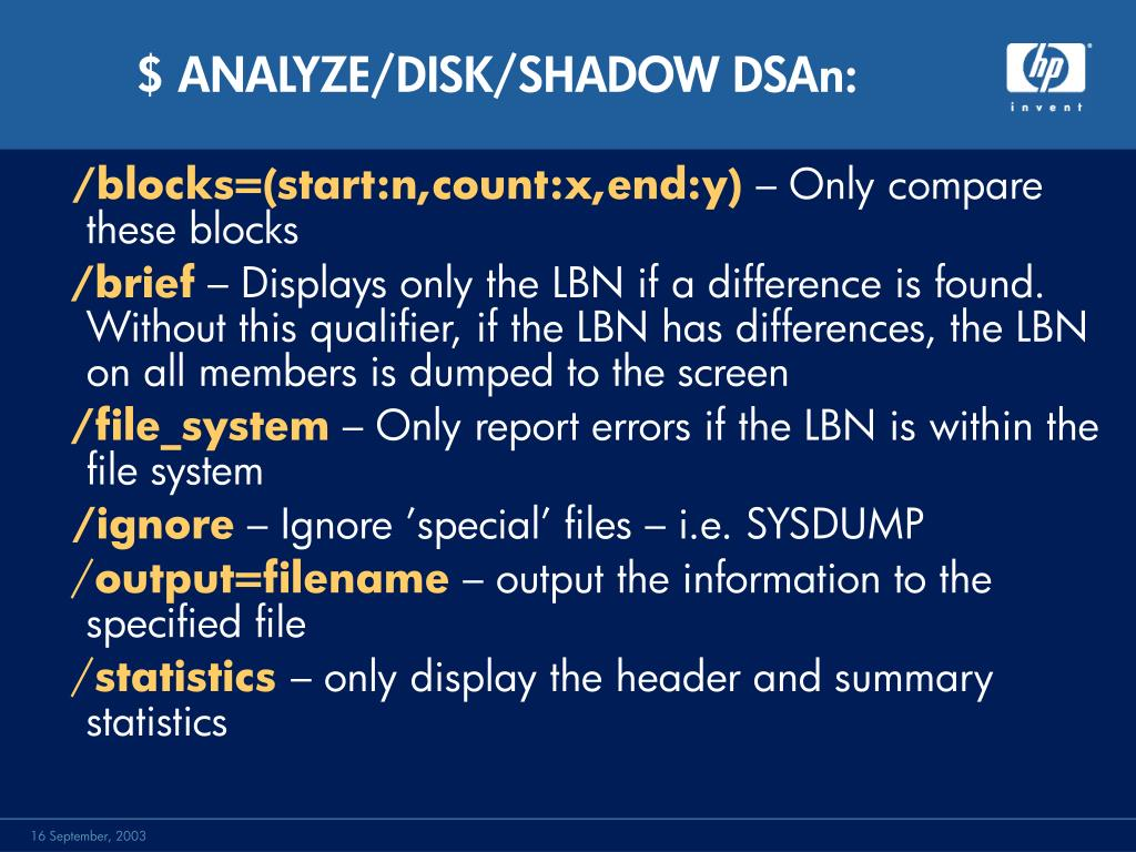 $ ANALYZE/DISK/SHADOW DSAn: