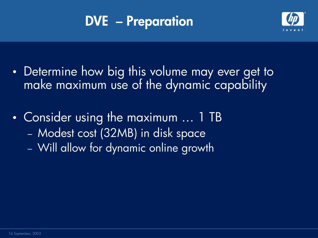 DVE  – Preparation