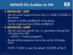 initialize dcl qualifiers for dve