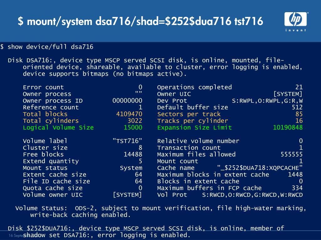 $ mount/system dsa716/shad=$252$dua716 tst716