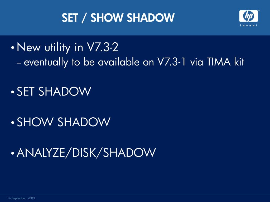 SET / SHOW SHADOW