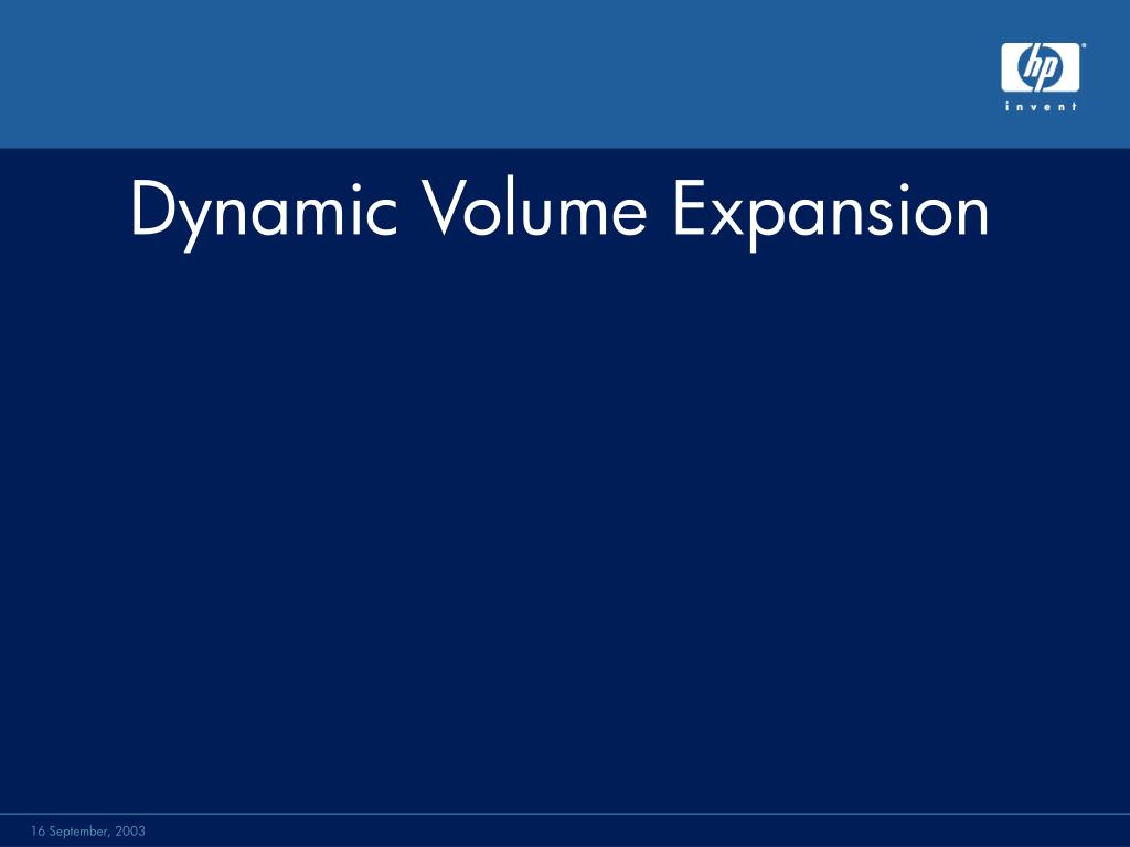 Dynamic Volume Expansion