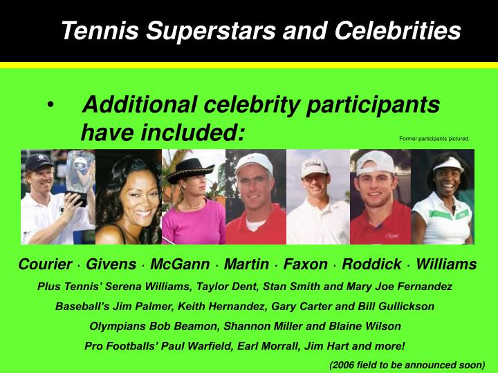 Tennis Superstars and Celebrities