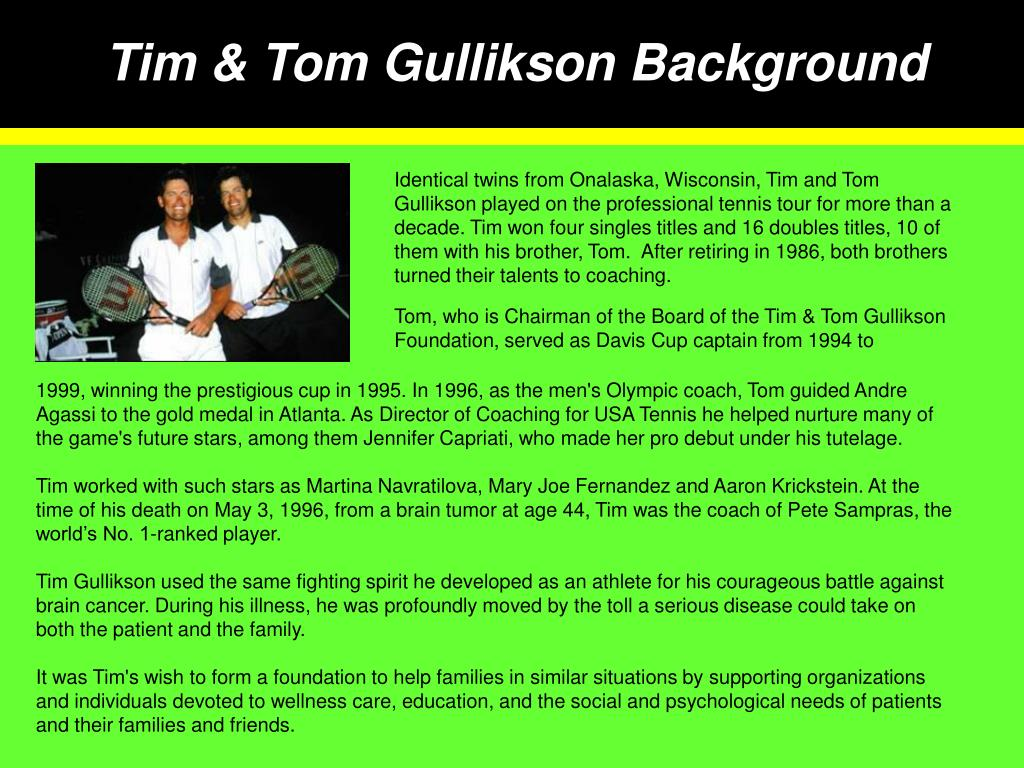Tim & Tom Gullikson Background