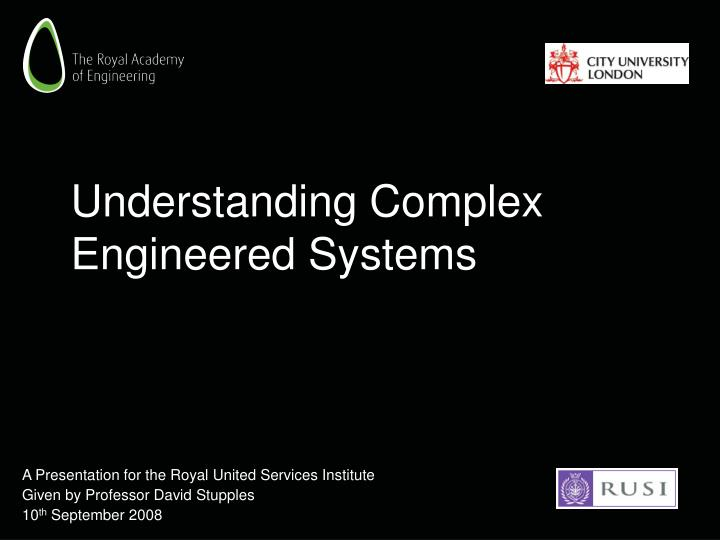 Understanding complex engineered systems