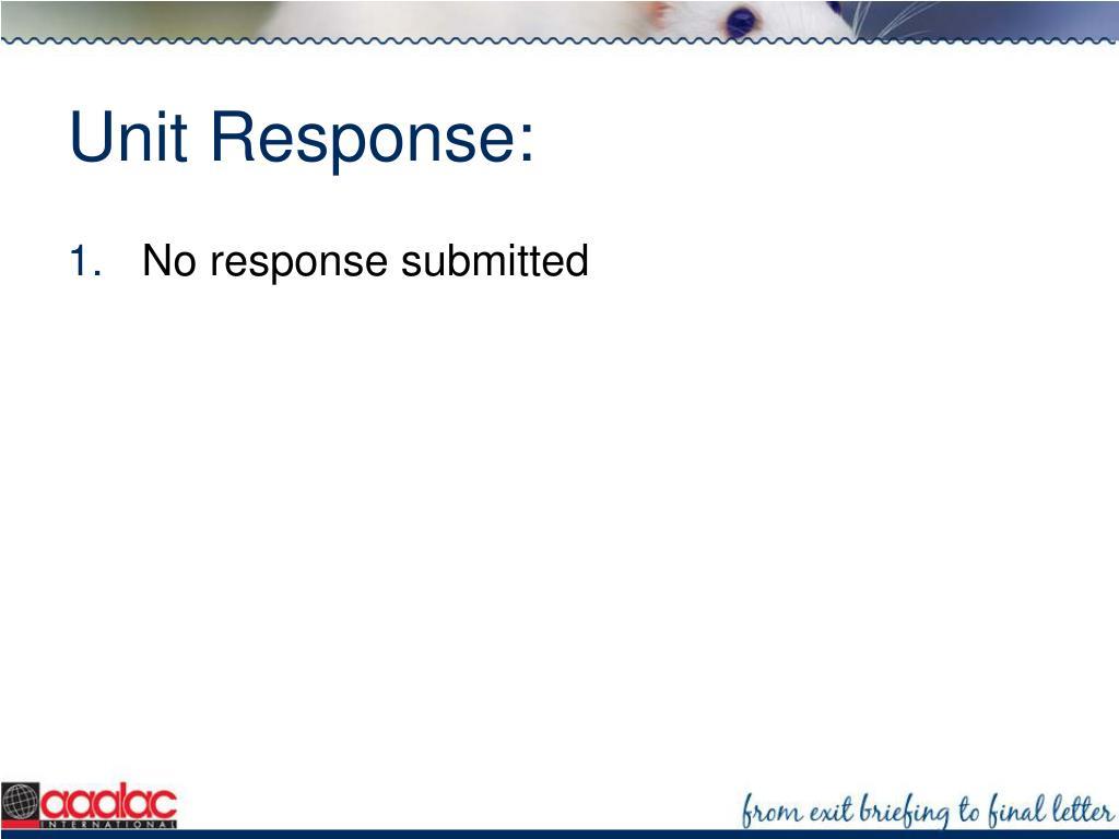 Unit Response:
