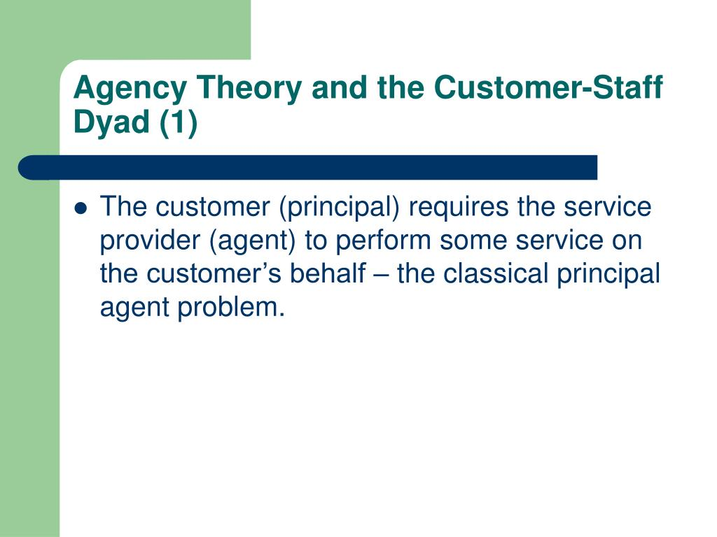 Agency Theory and the Customer-Staff Dyad (1)