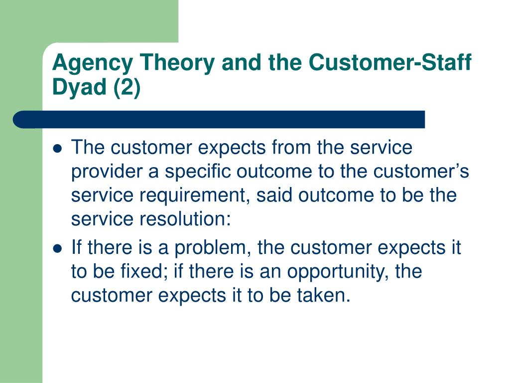 Agency Theory and the Customer-Staff Dyad (2)