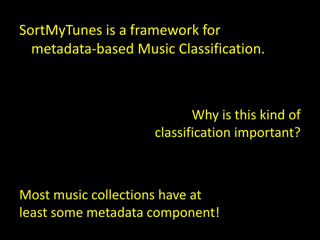 SortMyTunes is a framework for metadata-based Music Classification.