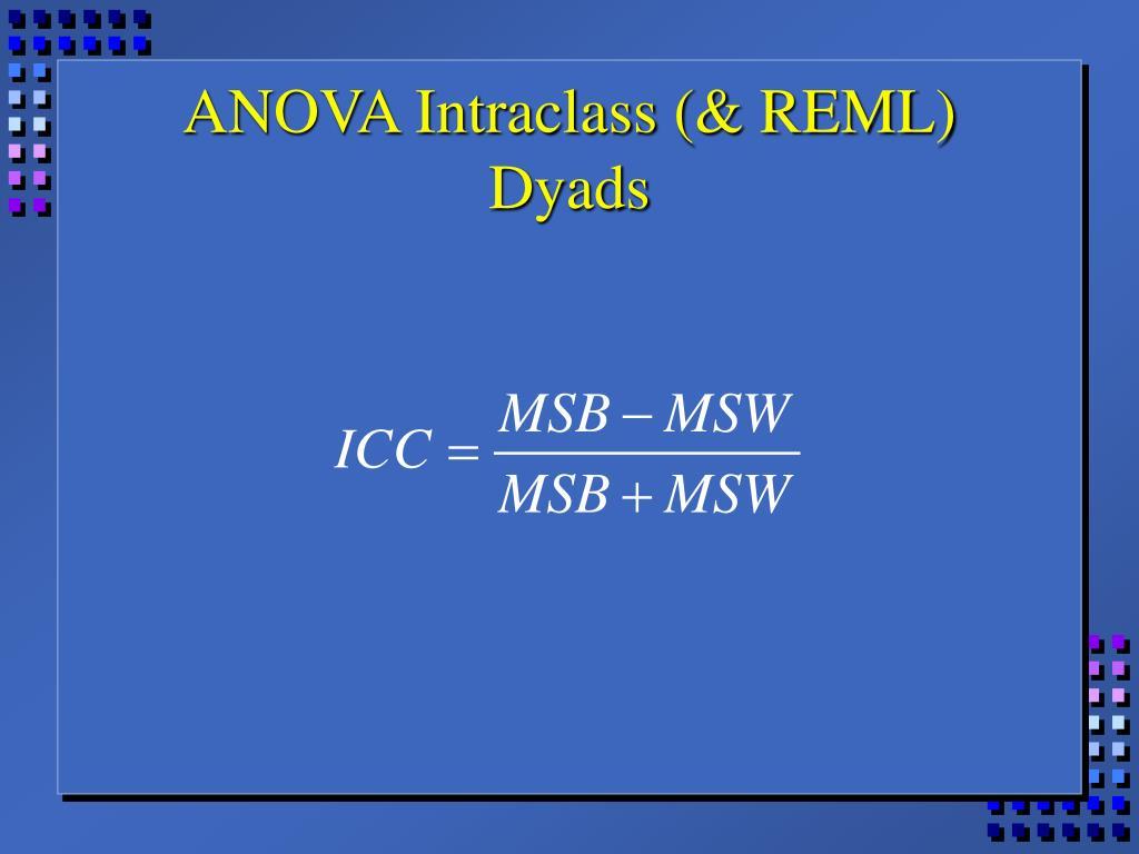 ANOVA Intraclass (& REML)