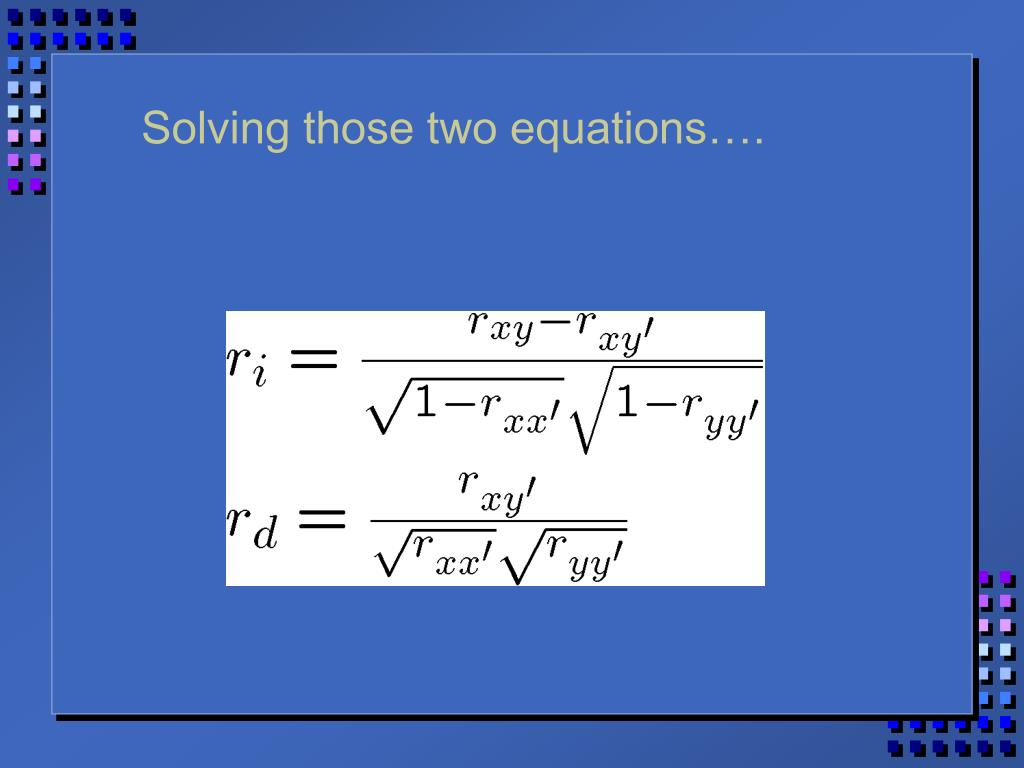Solving those two equations….