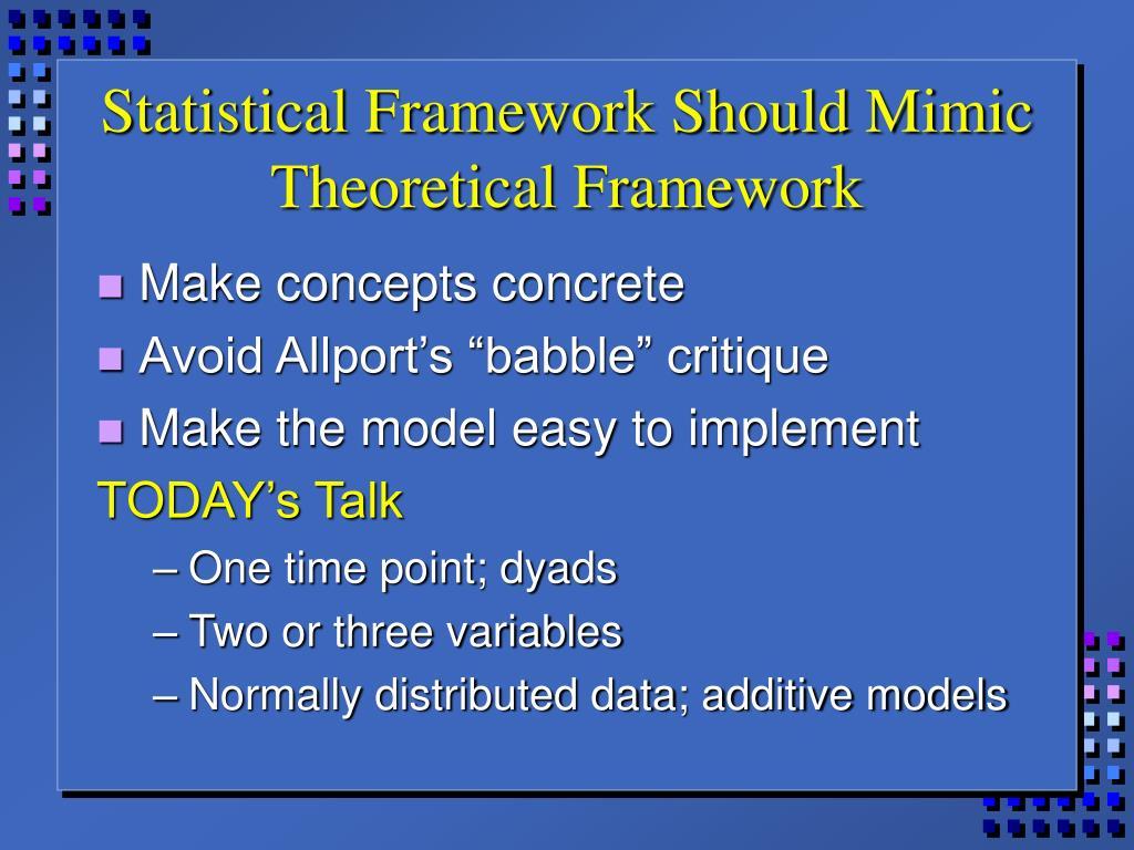 Statistical Framework Should Mimic Theoretical Framework