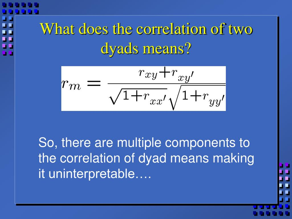 What does the correlation of two dyads means?