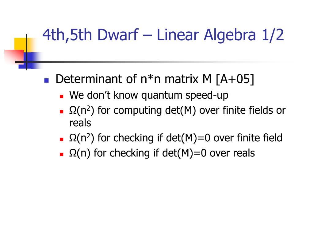 4th,5th Dwarf – Linear Algebra