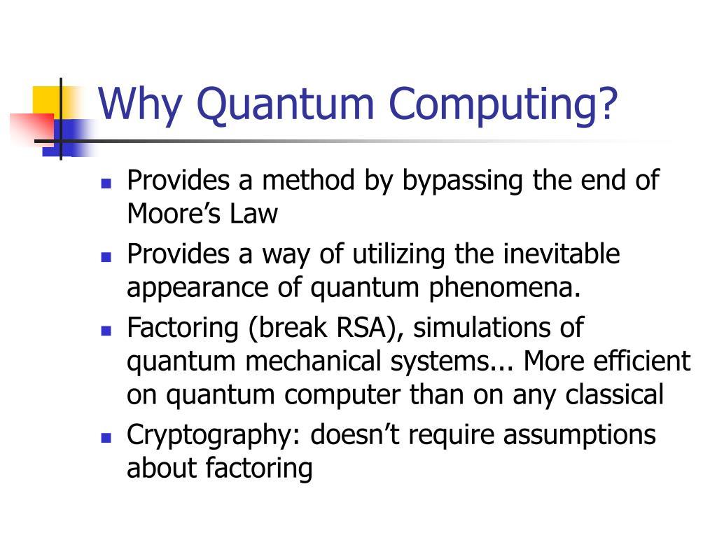 Why Quantum Computing?