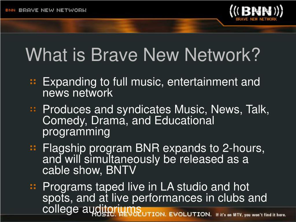 What is Brave New Network?