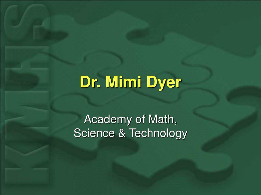 Dr. Mimi Dyer