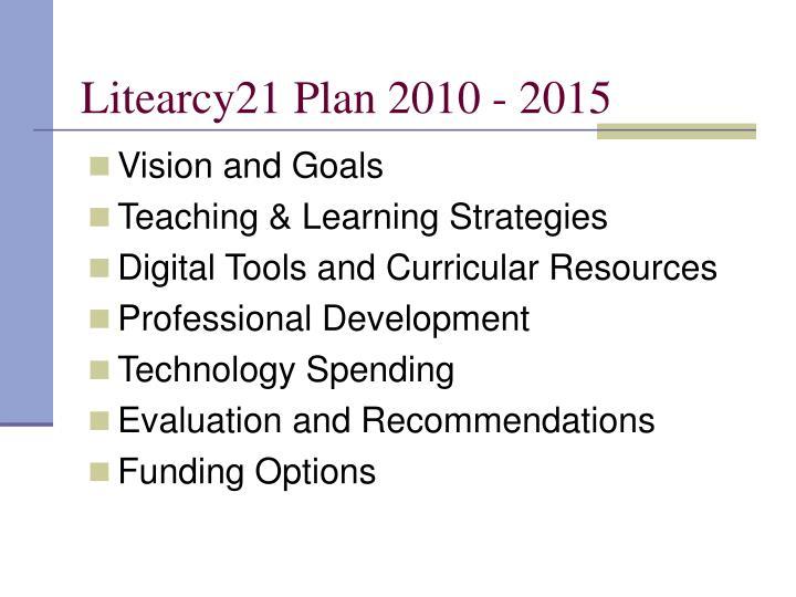 Litearcy21 Plan 2010 - 2015