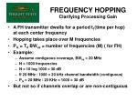 frequency hopping clarifying processing gain