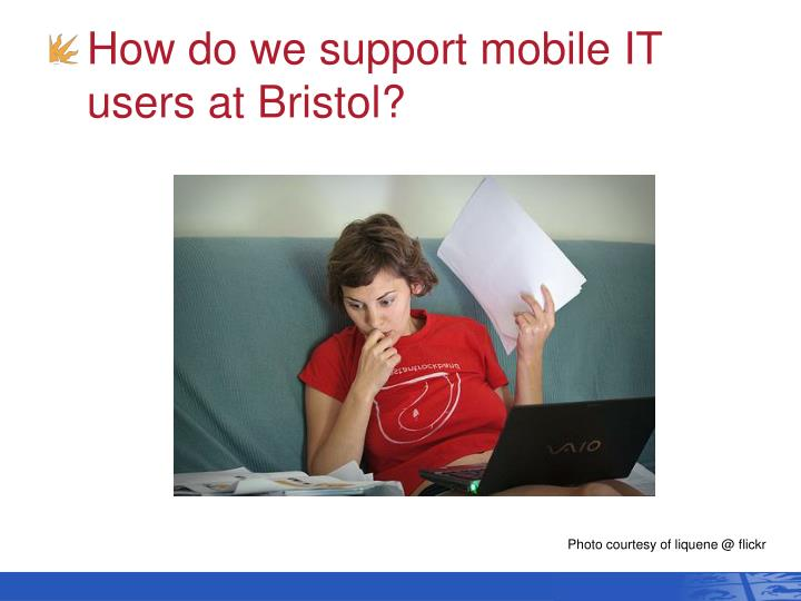 How do we support mobile IT users at Bristol?
