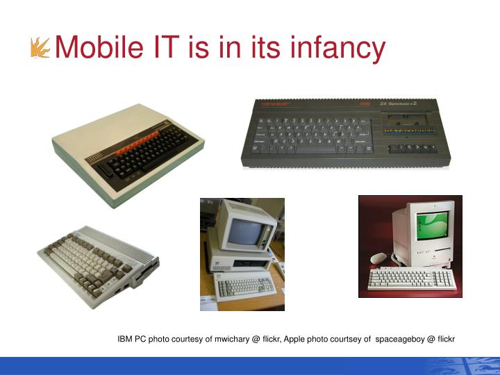 Mobile it is in its infancy