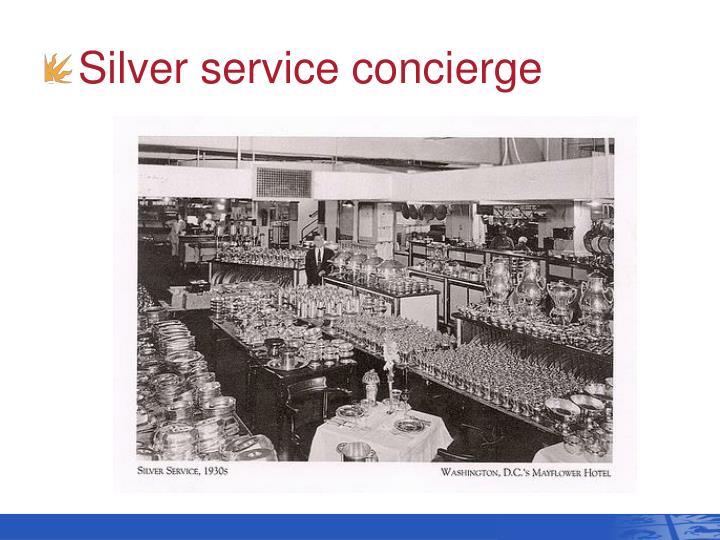 Silver service concierge