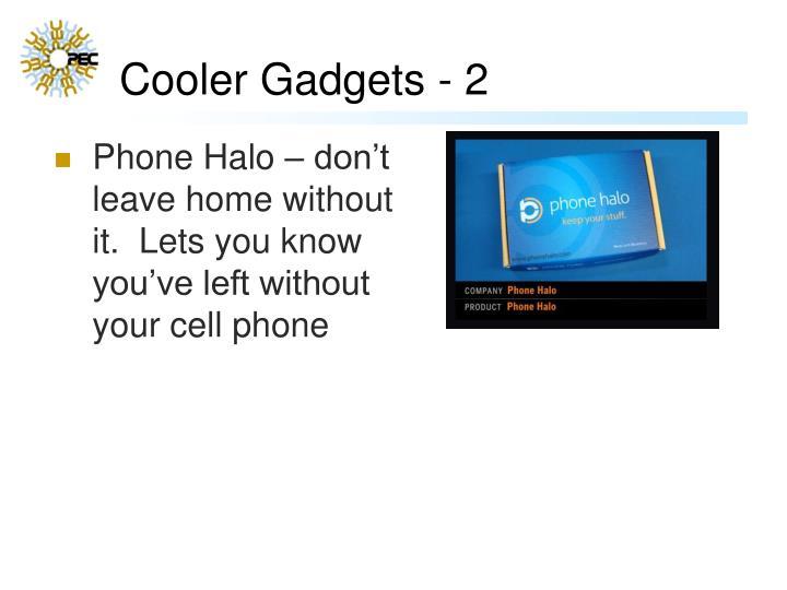 Cooler Gadgets - 2