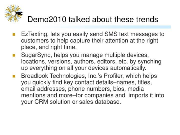 Demo2010 talked about these trends