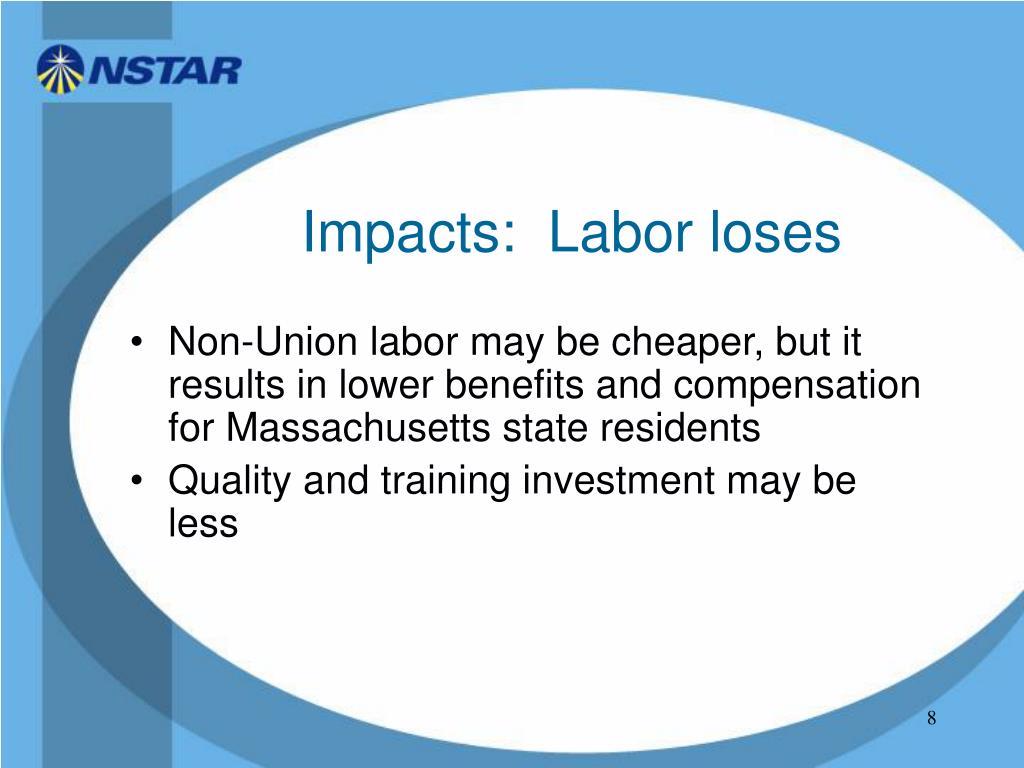 Impacts:  Labor loses