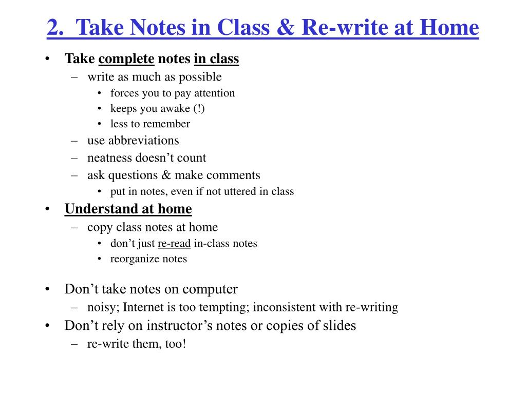 2.  Take Notes in Class & Re-write at Home
