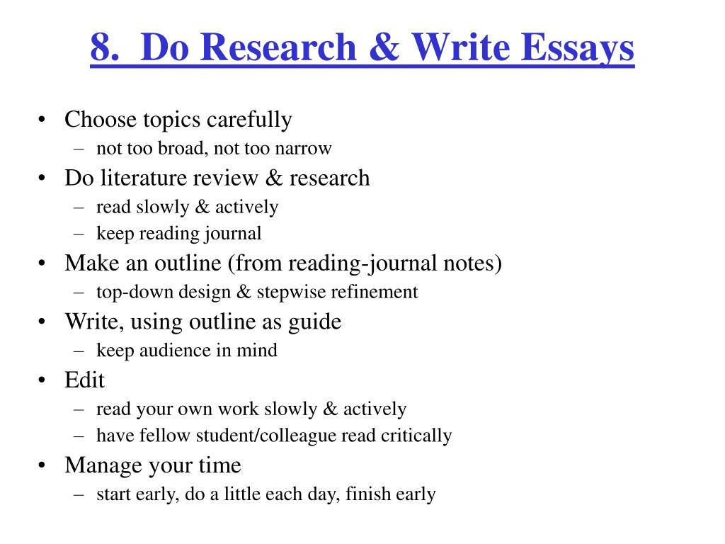 8.  Do Research & Write Essays