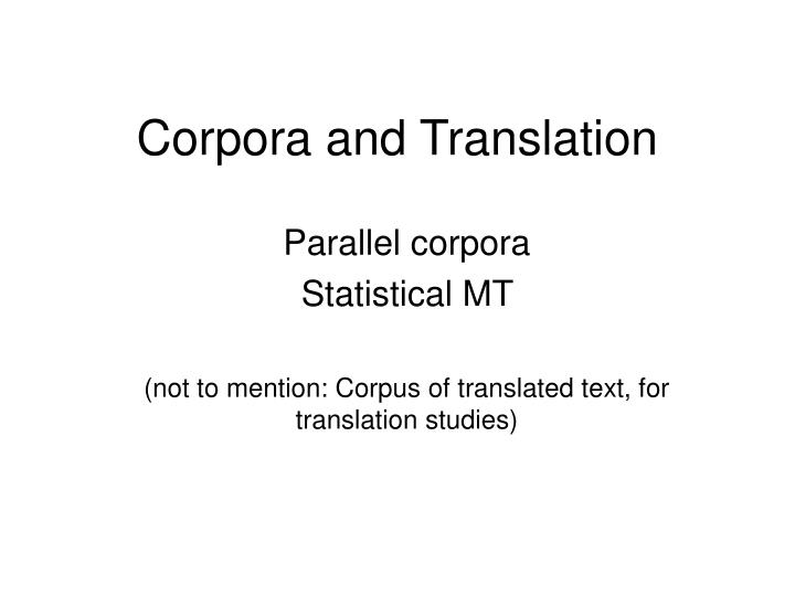 Corpora and translation l.jpg