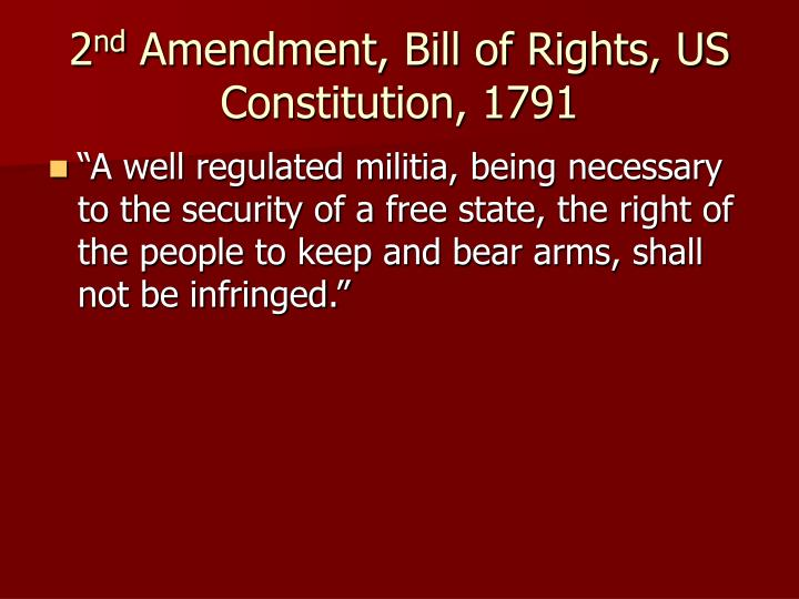 2 nd amendment bill of rights us constitution 1791