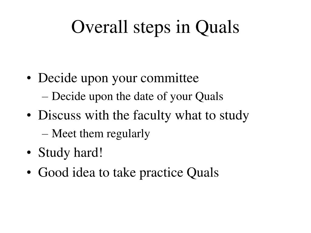 Overall steps in Quals