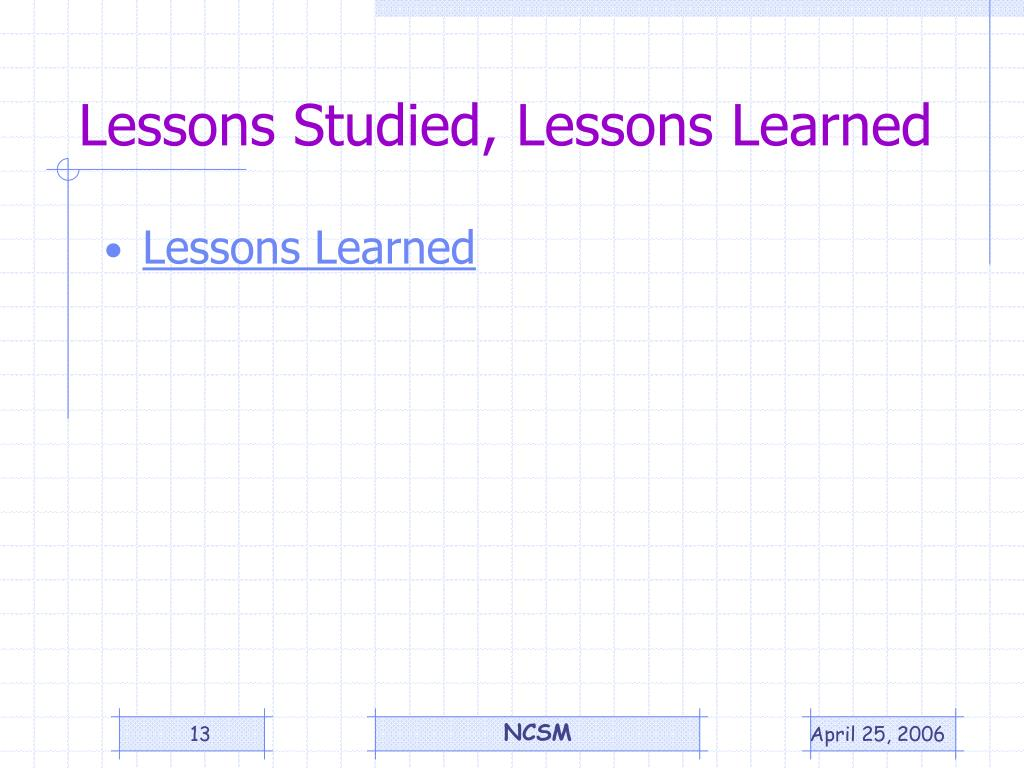 Lessons Studied, Lessons Learned