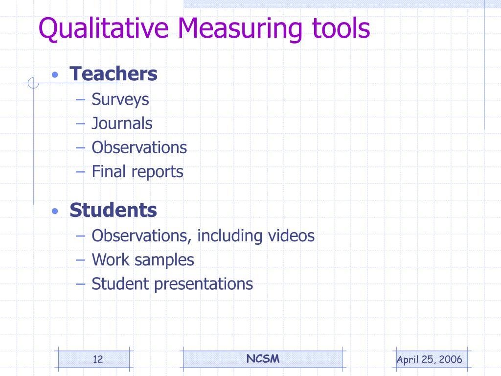 Qualitative Measuring tools