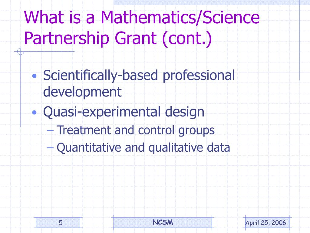 What is a Mathematics/Science Partnership Grant (cont.)