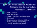 how can we do best for both in our academic and co curriculum activities in university14
