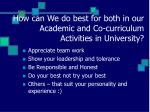 how can we do best for both in our academic and co curriculum activities in university18